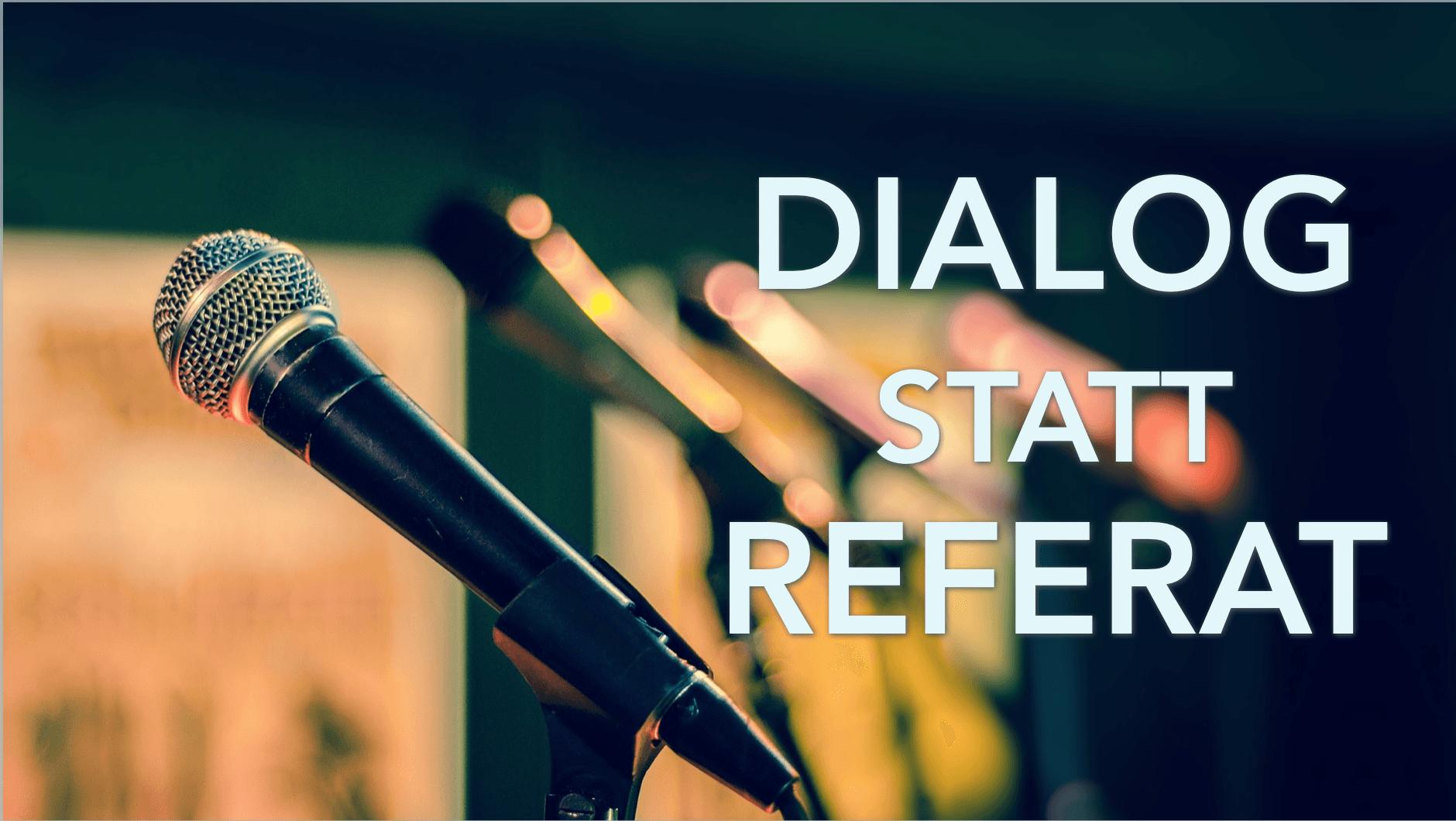 Dialog_statt_Referat_FolienMagie